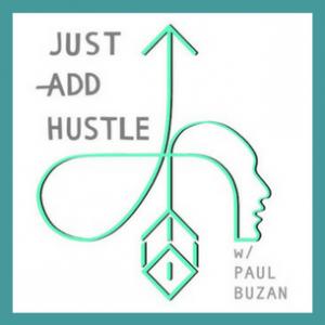 Just add hustle