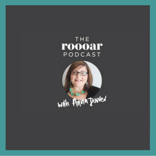 Roooar Podcast with Anna Dower
