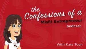 Confessions of a misfit entrepreneur podcast