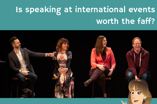 Is speaking at international events worth the faff?
