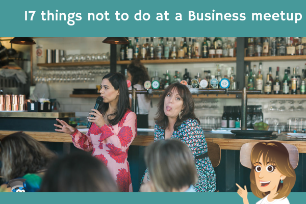 17 things not to do at a Business Meetup